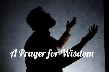 A Prayer for Wisdon