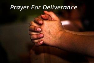 Prayer For Deliverance